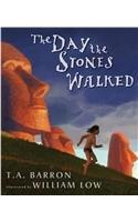 THE DAY THE STONES WALKED by T.A. Barron
