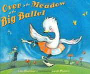 OVER IN THE MEADOW AT THE BIG BALLET by Lisa Shulman