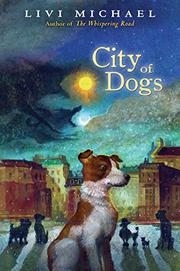 CITY OF DOGS by Livi Michael