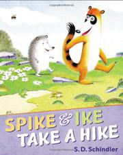 SPIKE AND IKE TAKE A HIKE by S.D. Schindler