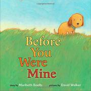 BEFORE YOU WERE MINE by Maribeth Boelts