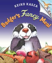 BADGER'S FANCY MEAL by Keiko Kasza