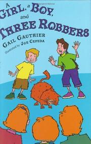 A GIRL, A BOY, AND THREE ROBBERS by Gail Gauthier
