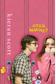 GEEK MAGNET by Kieran Scott