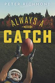 ALWAYS A CATCH by Peter Richmond