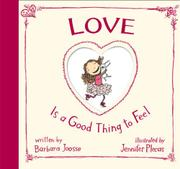 LOVE IS A GOOD THING TO FEEL by Barbara Joosse