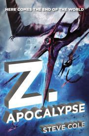 Z.APOCALYPSE by Steve Cole