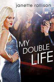 MY DOUBLE LIFE by Janette Rallison
