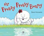 THE PRETTY PRETTY BUNNY by Dave Horowitz