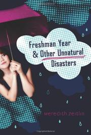 FRESHMAN YEAR AND OTHER UNNATURAL DISASTERS by Meredith Zeitlin