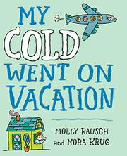 Book Cover for MY COLD WENT ON VACATION