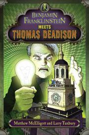 BENJAMIN FRANKLINSTEIN MEETS THOMAS DEADISON by Larry Tuxbury
