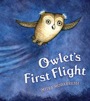 OWLET'S FIRST FLIGHT by Mitra Modarressi