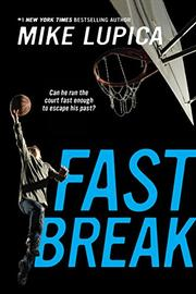 FAST BREAK by Mike Lupica