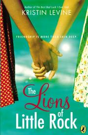 LIONS OF LITTLE ROCK by Kristin Levine