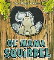 OL' MAMA SQUIRREL by David Ezra Stein