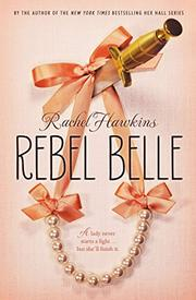 REBEL BELLE by Rachel Hawkins