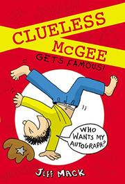 CLUELESS MCGEE GETS FAMOUS by Jeff Mack