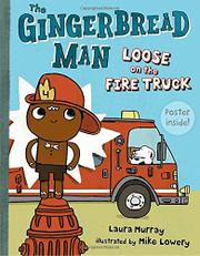 THE GINGERBREAD MAN LOOSE ON THE FIRE TRUCK by Laura Murray