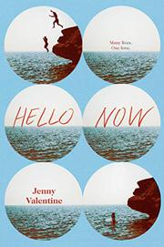 HELLO NOW by Jenny Valentine