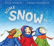 SOME SNOW IS… by Ellen Yeomans