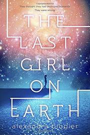 THE LAST GIRL ON EARTH by Alexandra Blogier