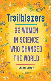 TRAILBLAZERS by Rachel Swaby
