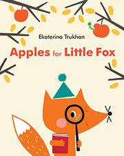 APPLES FOR LITTLE FOX by Ekaterina Trukhan