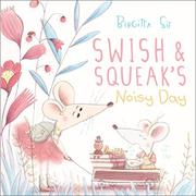 SWISH AND SQUEAK'S NOISY DAY by Birgitta Sif