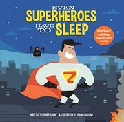 EVEN SUPERHEROES HAVE TO SLEEP by Sara Crowe