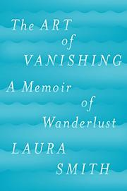 THE ART OF VANISHING by Laura Smith
