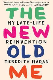 THE NEW OLD ME by Meredith Maran