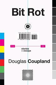 BIT ROT by Douglas Coupland
