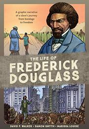 THE LIFE OF FREDERICK DOUGLASS by David F. Walker