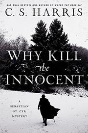 WHY KILL THE INNOCENT by C.S. Harris