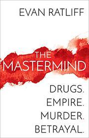 THE MASTERMIND by Evan Ratliff