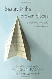 BEAUTY IN THE BROKEN PLACES by Allison Pataki