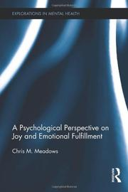 A Psychological Perspective on Joy and Emotional Fulfillment by Chris M. Meadows