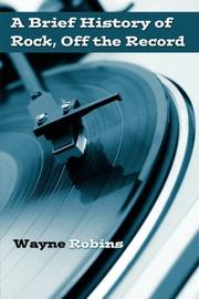 A BRIEF HISTORY OF ROCK by Wayne Robins