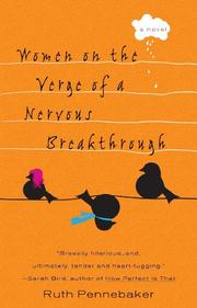 WOMEN ON THE VERGE OF A NERVOUS BREAKTHROUGH by Ruth Pennebaker