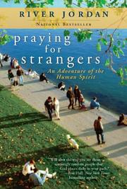 PRAYING FOR STRANGERS by River Jordan