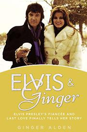 ELVIS AND GINGER by Ginger Alden