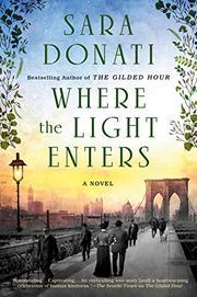 WHERE THE LIGHT ENTERS by Sara Donati