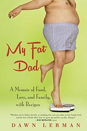 MY FAT DAD by Dawn Lerman