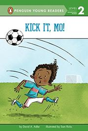 KICK IT, MO! by David A. Adler