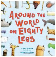 AROUND THE WORLD ON EIGHTY LEGS by Amy Gibson