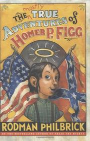 Cover art for THE MOSTLY TRUE ADVENTURES OF HOMER P. FIGG