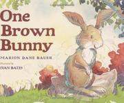 ONE BROWN BUNNY by Marion Dane Bauer