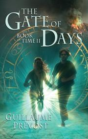 THE GATE OF DAYS by Guillaume Prévost