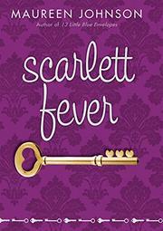 SCARLETT FEVER by Maureen Johnson